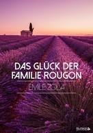 Émile Zola: Das Glück der Familie Rougon