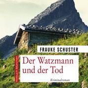 Der Watzmann und der Tod - Kriminalroman