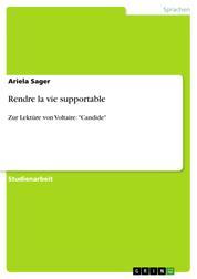 """Rendre la vie supportable - Zur Lektüre von Voltaire: """"Candide"""""""