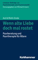 Astrid Riehl-Emde: Wenn alte Liebe doch mal rostet