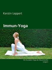 Immun-Yoga - Mit Kundalini Yoga die Abwehrkräfte steigern