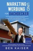 Ben Kaiser: Marketing und Werbung für Dachdecker
