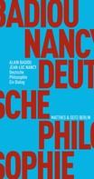 Alain Badiou: Deutsche Philosophie. Ein Dialog