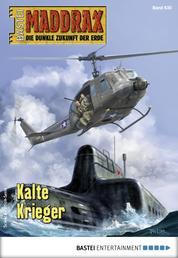 Maddrax 530 - Science-Fiction-Serie - Kalte Krieger
