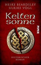 Keltensonne - Historischer Roman
