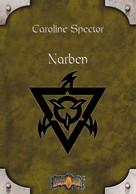 Caroline Spector: Narben