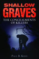 Paul B Kidd: Shallow Graves