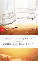 Francesca Jakobi: Mehr als das Leben ★★★★★