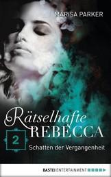 Rätselhafte Rebecca 02 - Schatten der Vergangenheit