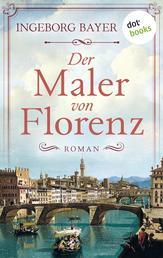 Der Maler von Florenz - Roman