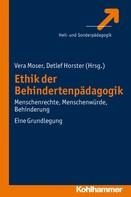 Vera Moser: Ethik der Behindertenpädagogik