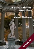 Miguel Abollado: La danza de los malditos