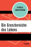 Lyall Watson: Die Grenzbereiche des Lebens