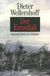 Der Ernstfall - Innenansichten eines Krieges. Roman