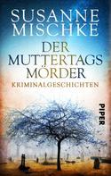 Susanne Mischke: Der Muttertagsmörder ★★★★