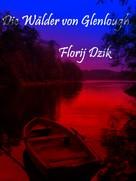 Florij Dzik: Die Wälder von Glenlough