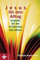 Thomas Hartmann: Jesus für den Alltag ★★★★