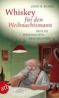 John B. Keane: Whiskey für den Weihnachtsmann ★★★★