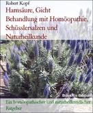 Robert Kopf: Harnsäure, Gicht Behandlung mit Homöopathie, Schüsslersalzen und Naturheilkunde ★★★★