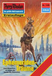 """Perry Rhodan 1340: Ephemeriden-Träume - Perry Rhodan-Zyklus """"Die Gänger des Netzes"""""""