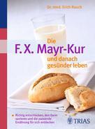 Erich Rauch: Die F.X. Mayr-Kur und danach gesünder leben ★★★