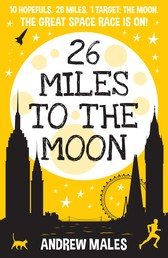 26 Miles to the Moon - The Great Space Race Is On!