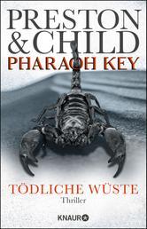 Pharaoh Key - Tödliche Wüste - Thriller