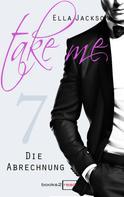Ella Jackson: Take Me 7 - Die Abrechnung ★★★★