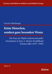 """Keine Menschen, sondern ganz besondere Wesen... - Die Frau als Objekt unkonventioneller Faszination in Ivan A. Bunins Erzählband """"Temnye allei"""" (1937-1949)"""