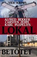 Alfred Bekker: Lokal betötet