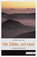 Bernd Weiler: Oh Älble, sei rau ★★★
