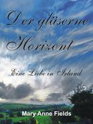 Mary Anne Fields: Der gläserne Horizont ★★★★
