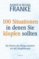 Rainer und Regina Franke: 100 Situationen, in denen Sie klopfen sollten ★★★