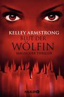 Kelley Armstrong: Blut der Wölfin ★★★★★