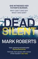 Mark Roberts: Dead Silent
