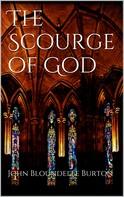 John Bloundelle Burton: The Scourge of God