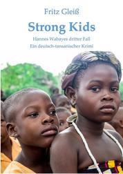 Strong Kids - Hannes Wabayes dritter Fall - ein deutsch-tansanischer Krimi