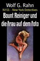 Wolf G. Rahn: Bount Reiniger und die Frau auf dem Foto