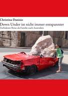 Christina Danisio: Down Under ist nicht immer entspannter