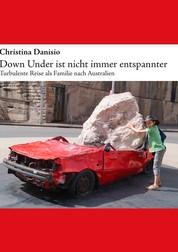Down Under ist nicht immer entspannter - Turbulente Reise als Familie nach Australien