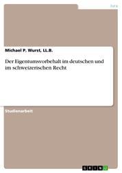 Der Eigentumsvorbehalt im deutschen und im schweizerischen Recht