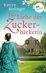 Die Liebe der Zuckerbäckerin - Roman