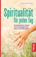 Susannah Healy: Spiritualität für jeden Tag