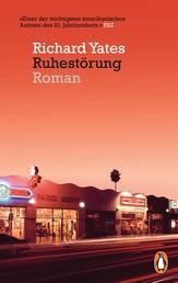 Ruhestörung - Roman