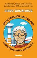 Arno Backhaus: Hatte wirklich jemand vor, einen Flughafen zu bauen? ★★