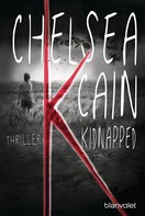 Chelsea Cain: K - Kidnapped ★★★★