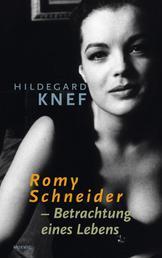 Romy Schneider - Betrachtung eines Lebens