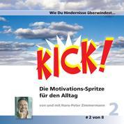 Wie du Hindernisse überwinden kannst - Kick 2! Die Motivationsspritze für den Alltag