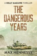 Max Hennessy: The Dangerous Years