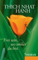 Thich Nhat Hanh: Frei sein, wo immer du bist ★★★★★